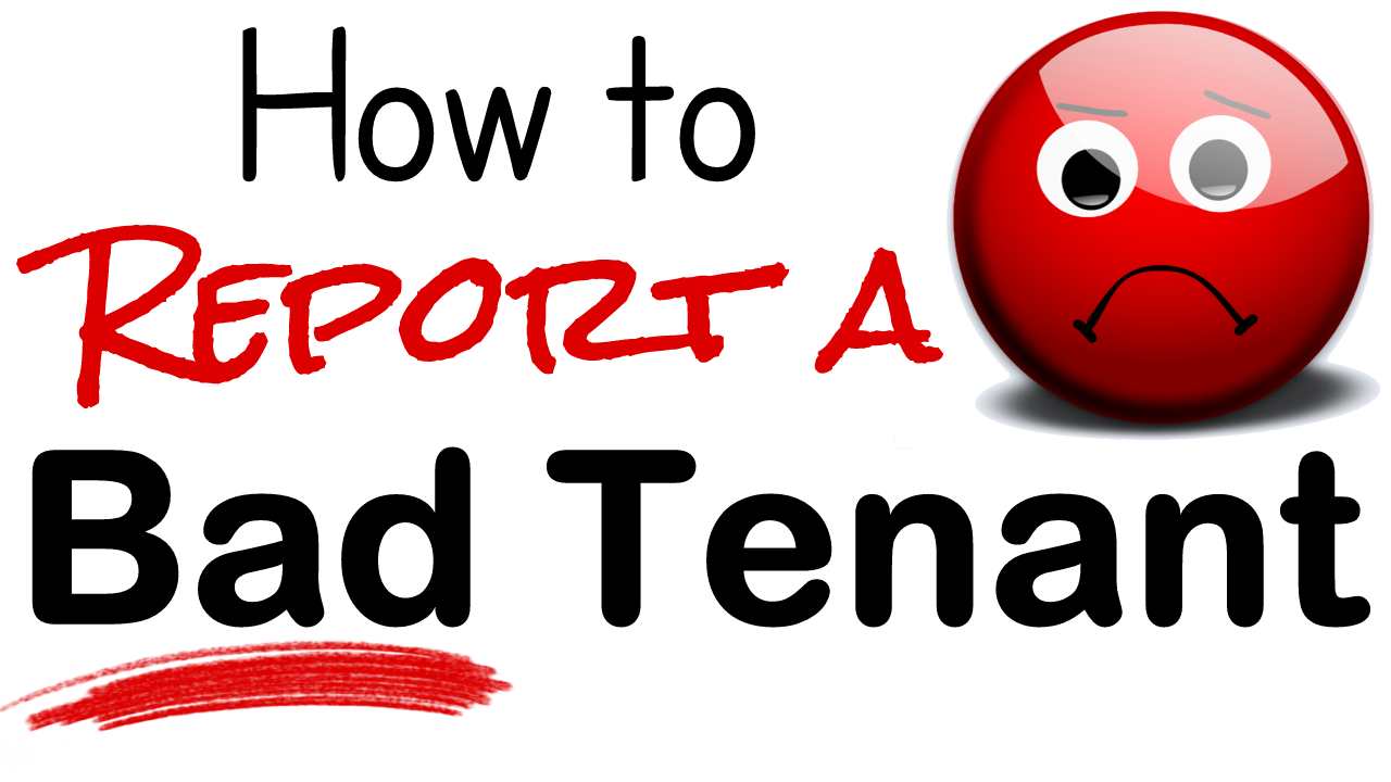 How to Report a Bad Tenant
