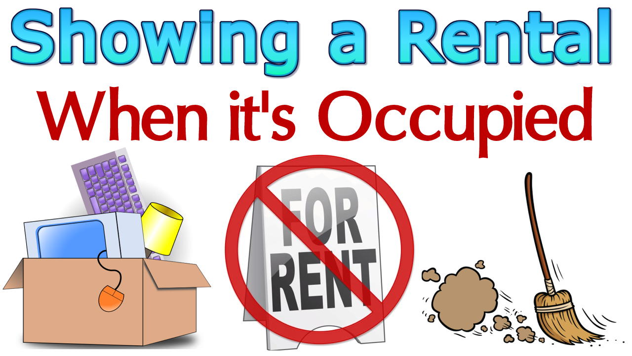 Showing Occupied Rental Property